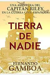 TIERRA DE NADIE (Las aventuras del capitán Riley) Versión Kindle