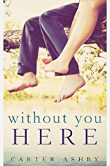 Without You Here Kindle Edition