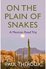 On the Plain of Snakes: A Mexican Road Trip Hardcover