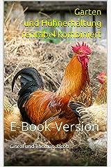 Garten und Hühnerhaltung rentabel kombiniert: E-Book-Version Kindle Ausgabe