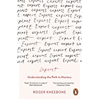 Expert: Understanding the Path to Mastery (English Edition)