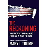 The Reckoning: America's Trauma and Finding a Way to Heal (English Edition)