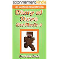 Diary of Steve the Noob 4 (An Unofficial Minecraft Book) (Diary of Steve the Noob Collection) (English Edition)