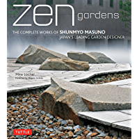 Zen Gardens: The Complete Works of Shunmyo Masuno, Japan's Leading Garden Designer (English Edition)