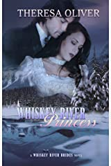 A Whiskey River Princess: Sweet Historical Romance (Whiskey River Brides Book 3) Kindle Edition