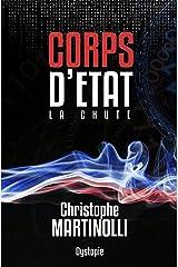 Corps d'État · Tome 1: La chute de la République · Thriller d'Anticipation Young Adult Format Kindle