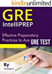 GRE IntelliPREP: Effective Preparatory Practices to Ace GRE Test