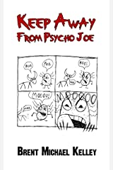 Keep Away From Psycho Joe Kindle Edition