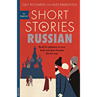 Short Stories in Russian for Beginners: Read for pleasure at your level, expand your vocabulary and learn Russian the…