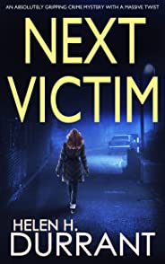 NEXT VICTIM an absolutely gripping crime mystery with a massive twist (Detective Rachel King thrillers Book 1) (English Editi