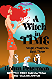 A Witch In Time: Magic and Mayhem Book Three (English Edition)