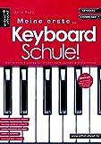 Meine erste Keyboardschule! Der leichte Einstieg für Kinder ab 6 Jahren, Jugendliche & erwachsene Anfänger (inkl. Download). Lehrbuch für Keyboard. Spielbuch. Keyboardstücke. Fingerübungen.