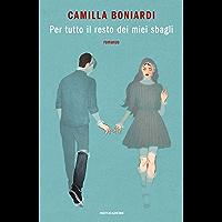Per tutto il resto dei miei sbagli (Italian Edition)