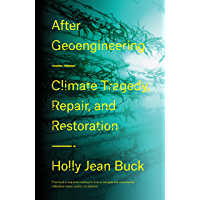 After Geoengineering: Climate Tragedy, Repair, and Restoration (English Edition)