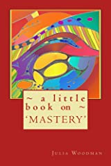 A little book on MASTERY Kindle Edition