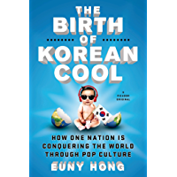 The Birth of Korean Cool: How One Nation Is Conquering the World Through Pop Culture (English Edition)