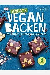 Einfach vegan backen: Süß & herzhaft - zum Genießen & Wohlfühlen Hardcover