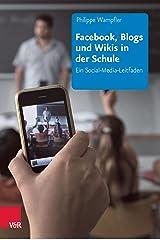 Facebook, Blogs und Wikis in der Schule: Ein Social-Media-Leitfaden Kindle Ausgabe
