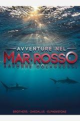 Avventure nel Mar Rosso: Brothers - Daedalus - Elphinstone Formato Kindle