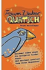 Traumzauber Quatsch (Quatsch Geschichten 4) Kindle Ausgabe