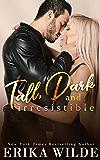 Tall, Dark and Irresistible:  A Fake Boyfriend Romance (Tall, Dark and Sexy Series Book 2) (English Edition)