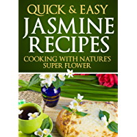 Jasmine Recipes: Cooking with Nature's Super Flower (Quick and Easy Series) (English Edition)