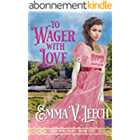 To Wager with Love (Girls Who Dare Book 5) (English Edition)