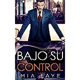 Bajo Su Control: Novela Romántica Contemporánea (Spanish Edition)