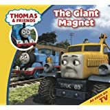 Thomas & Friends: The Giant Magnet (Thomas & Friends Story Time Book 2)
