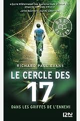Le cercle des 17 - tome 02 : Dans les griffes de l'ennemi (French Edition) Kindle Edition
