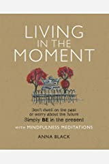 Living in the Moment: with Mindfulness Meditations Kindle Edition