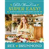 The Pioneer Woman Cooks―Super Easy!: 120 Shortcut Recipes for Dinners, Desserts, and More