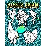 Scoregge magiche: Un irriverente libro da colorare per adulti: 30 pagine divertenti da colorare con gnomi, sirene, unicorni,