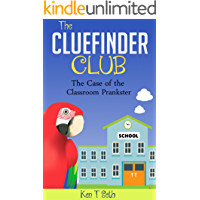 Mysteries books for Children: The CLUE FINDER CLUB : THE CASE OF SCHOOL PLANKSTER (Kids detective books- The ClueFinder…