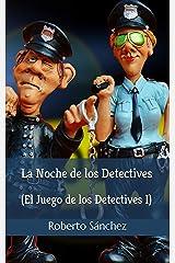 La Noche de los Detectives (El Juego de los Detectives nº 1) Versión Kindle