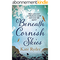 Beneath Cornish Skies: An International Bestseller - A heartwarming love story about taking a chance on a new beginning…