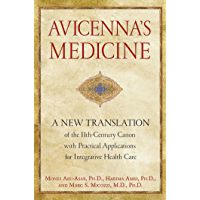 Avicenna's Medicine: A New Translation of the 11th-Century Canon with Practical Applications for Integrative Health Care…