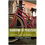 GIARDINI DI PLASTICA: commissario De Rensis 19 (IL COMMISSARIO TONI DE RENSIS)