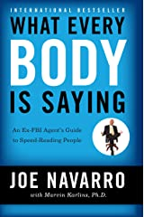 What Every BODY is Saying: An Ex-FBI Agent's Guide to Speed-Reading People (English Edition) Format Kindle