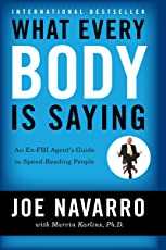 What Every BODY is Saying: An Ex-FBI Agent's Guide to Speed-Reading People: An Ex-FBI Agent's Guide to Speed-Reading People (English Edition)