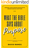 What The Bible Says About Purpose (English Edition)