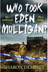 Who Took Eden Mulligan?: A new gripping crime thriller packed with mystery and suspense for 2021 Kindle Edition