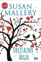 Susan Mallery - Dreifacher Ärger (3in1) (eBundle) Kindle Ausgabe