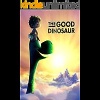 The Good Dinosaur: Complete Screenplays