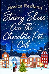 Starry Skies Over The Chocolate Pot Cafe: A heartwarming festive read to curl up with in 2021 Kindle Edition