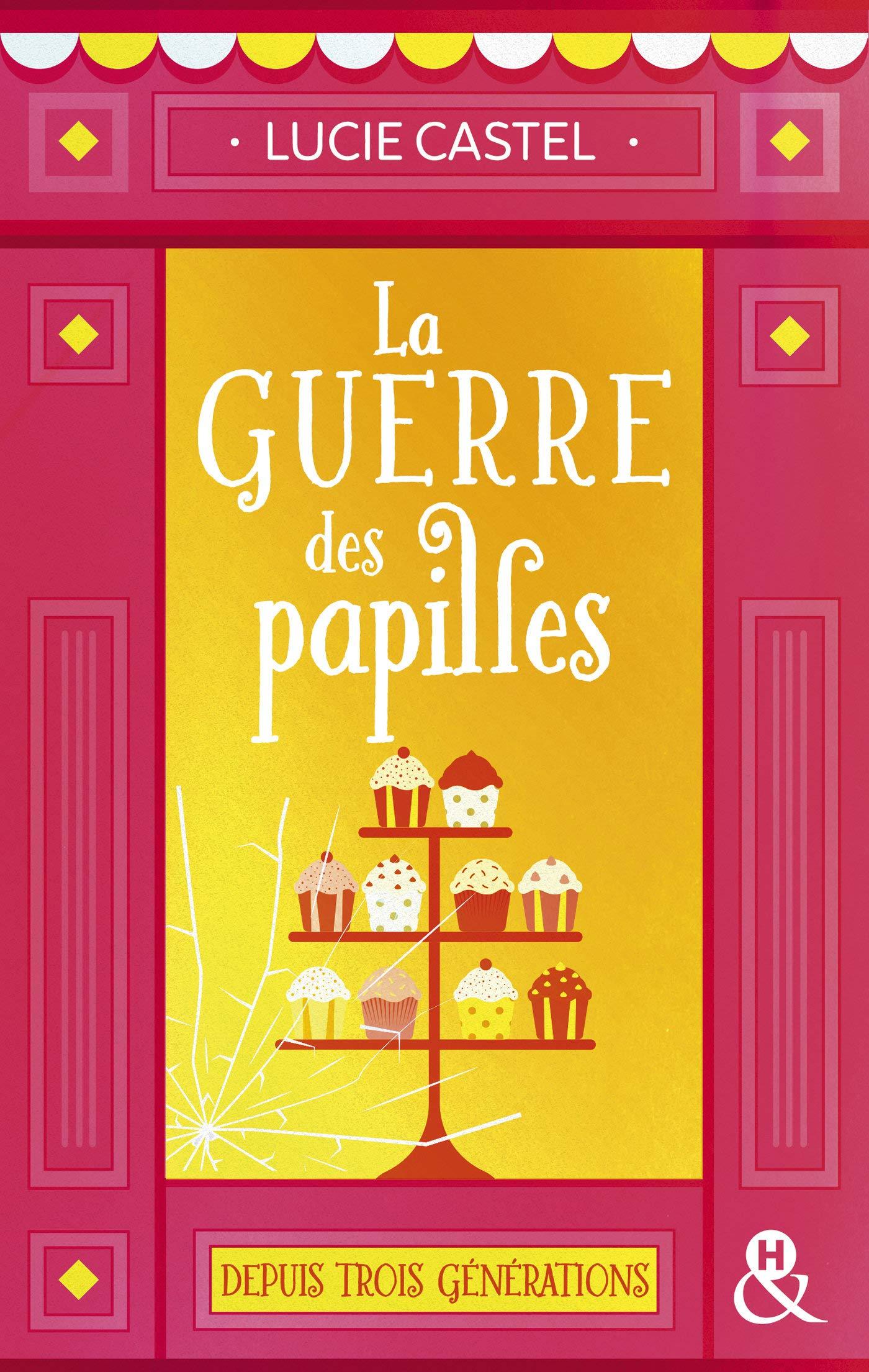 La guerre des papilles : Une comédie romantique drôle et gourmande sur fond de pâtisserie (&H) por Lucie Castel