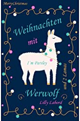 Weihnachten mit Werwolf: ... und 2 Lamas (German Edition) Kindle Edition