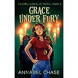 Grace Under Fury (Federal Bureau of Magic Cozy Mystery Book 4) (English Edition)