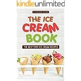 The Ice Cream Book: The Best Ever Ice Cream Recipes