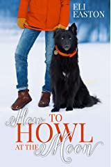 How to Howl at the Moon Kindle Edition